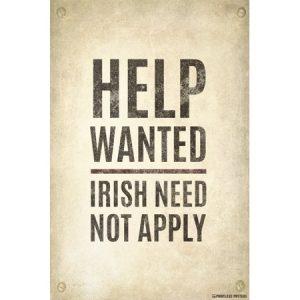 Irish Need Not Apply