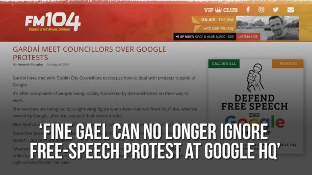 """Fine Gael is no longer able to ignore free-speech protest outside Google HQ in Dublin"" – FM104"