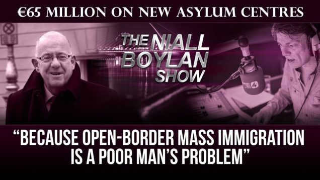 """Open-border mass immigration is a poor man's problem"" – Pádraig on the Niall Boylan Show:"