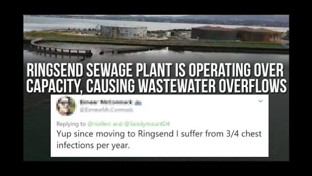 Ringsend Sewage plant is operating over capacity, causing Wastewater overflows