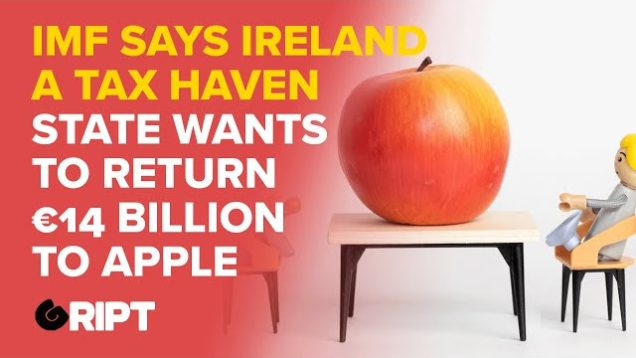 Ireland: Tax Haven | Refusing €14bn Owed By Apple
