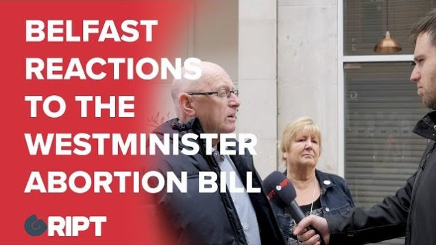 WATCH reactions to the abortion bill being imposed on Northern Ireland by Westminster.
