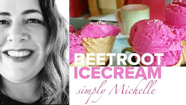 Homegrown home: Michelle shows us how to make this delicious beetroot icecream,