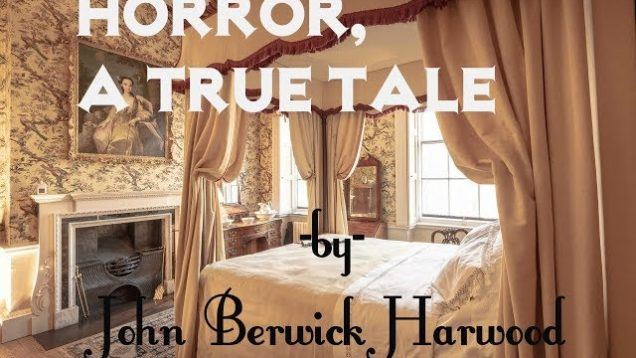 Horror, a True Tale by John Berwick Harwood