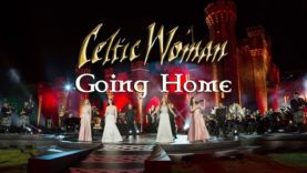Celtic Woman | Going Home