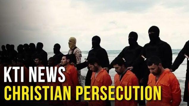 KTI News – Persecution of Christians