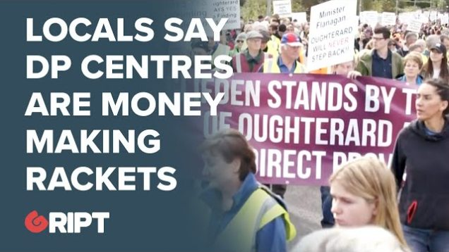 Locals in Oughterard: DPC system is a money making scam for those with political connections.