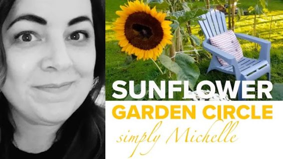 HomeGrown Home with Michelle: Create a beautiful sunflower circle in your garden!
