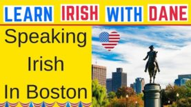 Speaking Irish In Boston Massachusetts