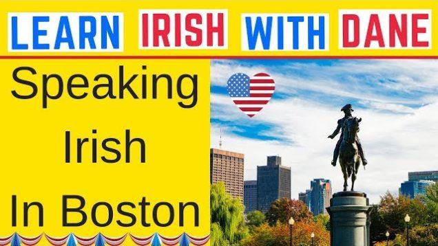 Speaking Irish In Boston Massachusetts