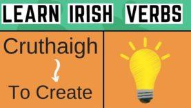 Irish Verb Cruthaigh – To Create