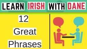 12 Handy Irish Phrases To Use Throughout The Day