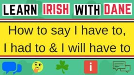 How To Say I Had To In Irish