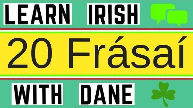 20 Irish Phrases And How To Pronounce Them – Learn Irish.