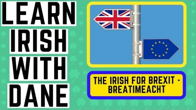The Irish For Brexit – Irish Language Lessons YouTube