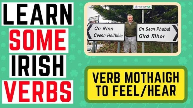 10 Useful Phrases Using The Irish Verb Mothaigh – To Feel