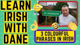 3 Colourful Phrases For Conversational Irish