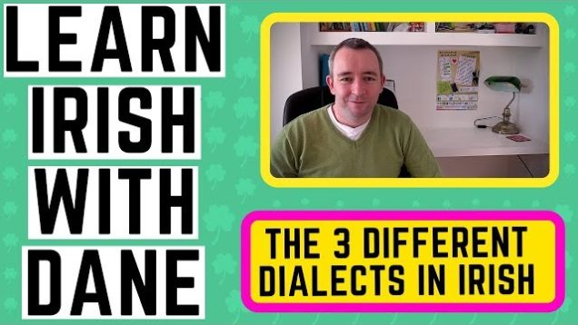 Irish Language Dialects Explained – Learn Irish.