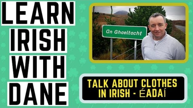 Learn Irish Words – Talking About Clothes in the Irish Language
