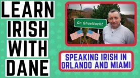 Speaking Irish in Orlando and Miami – Learn Irish with Dane
