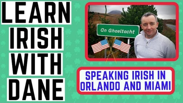 Speaking Irish in Orlando and Miami – Learn Irish with Dane