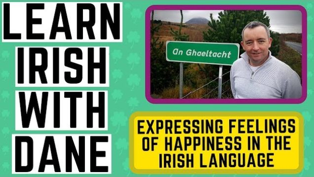 Learn Irish with Dane – How to say Happy in Irish