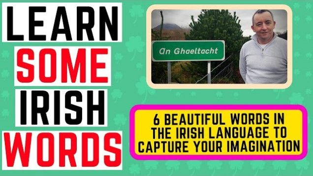 Beautiful Irish Words – Learn 6 of the most Magical and Mystical words in Irish