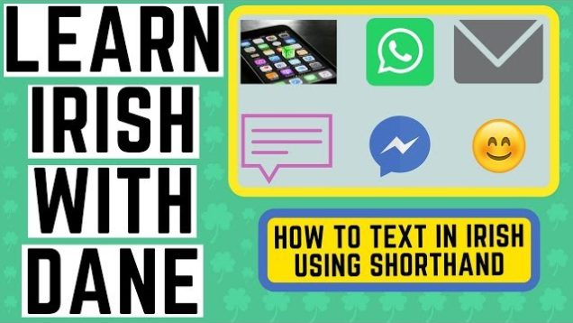 How to Text in Irish – Abbreviations for Texting – Learn Irish Language