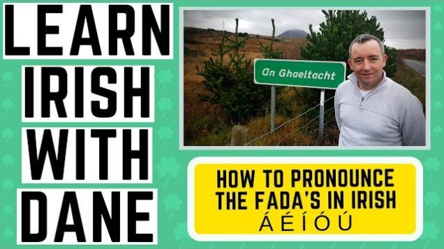 Irish Language Pronunciation Guide – The Fada's – Learn Irish
