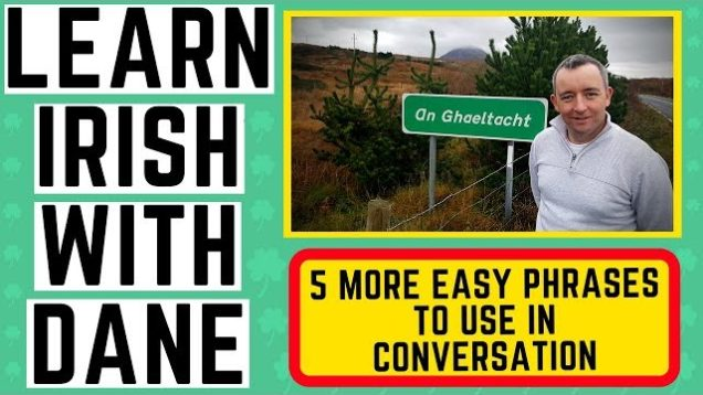 Irish Language Lessons – 5 easy phrases to use in conversation