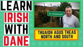 Irish language lessons – how to say North and South in Irish