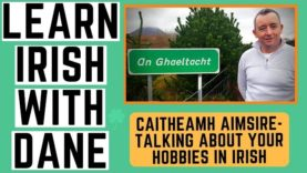 Learn Irish – How to talk about your Hobbies As Gaeilge