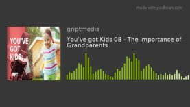 You've got Kids 08 – The Importance of Grandparents