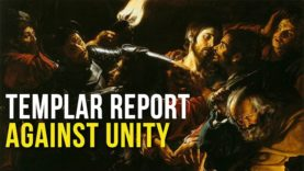 Templar Report: Against Unity