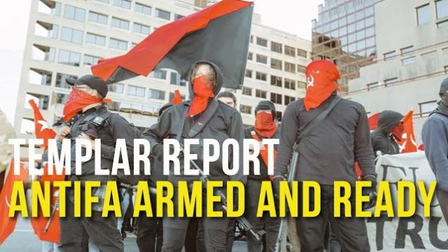 Templar Report: Antifa Armed and Ready