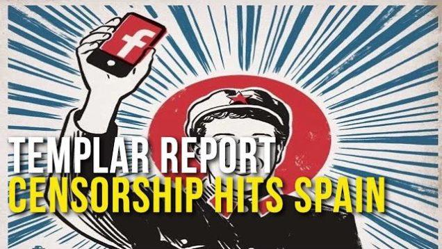 Templar Report: Censorship Hits Spain