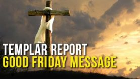 Templar Report: Good Friday Message