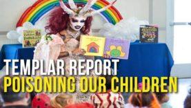 Templar Report: Poisoning our Children