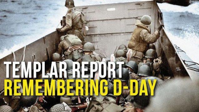 Templar Report: Remembering D-Day