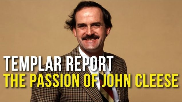 Templar Report: The Passion of John Cleese
