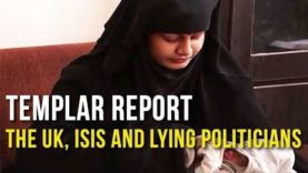 Templar Report: The UK, ISIS and Lying Politicians