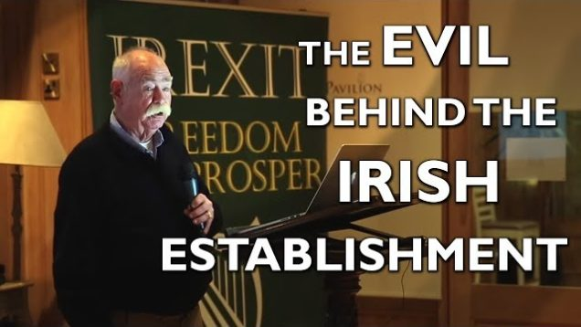 The Evil at the heart of the Irish Establishment | John Bowler at Irexit Kerry