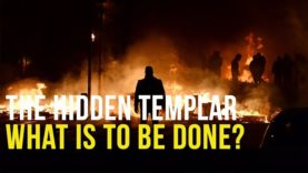 The Hidden Templar: What is to be done?