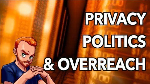 Big Silicon Valley Tech: Privacy & Political Overreach