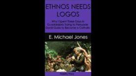 Ethnos Needs Logos – E. Michael Jones and Ethnogenesis