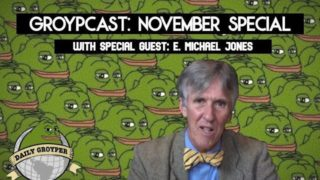 Groypers, Coomers and Kochsuckers – E. Michael Jones on the Groypcast
