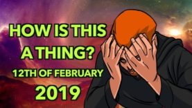 How is this a Thing? 12th of February 2019