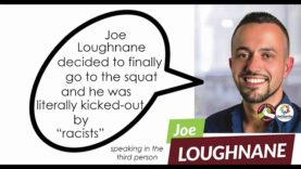 (more) Joe Loughnane identifies himself as a drug dealer, and threatens to call squatters 'racist'