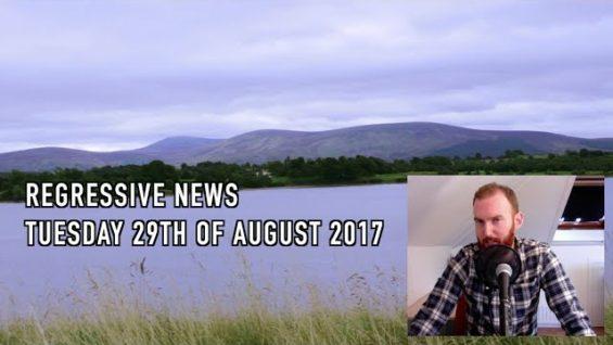#RegressiveNews: 29th of August 2017