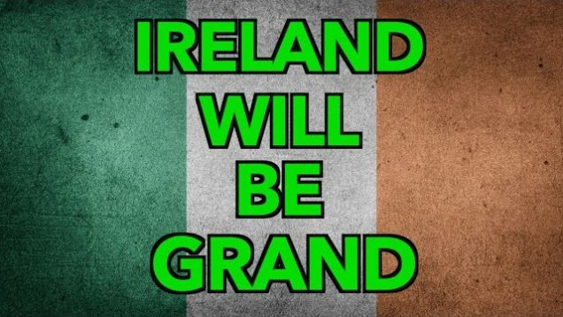 Sure Ireland Will Be Grand